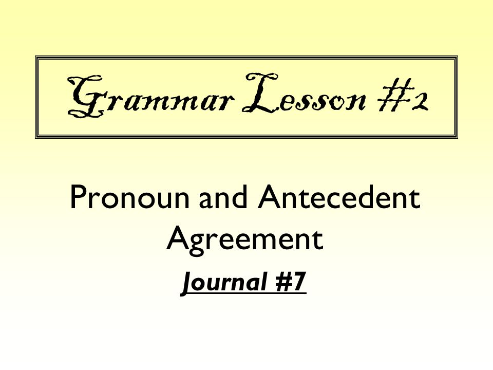 Pronoun and Antecedent Agreement Journal 7 ppt download – Pronoun Antecedent Agreement Worksheet with Answers