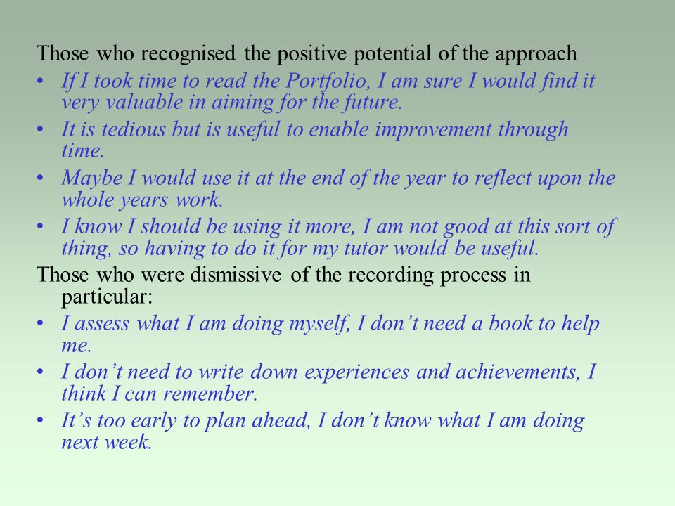 Those who recognised the positive potential of the approach