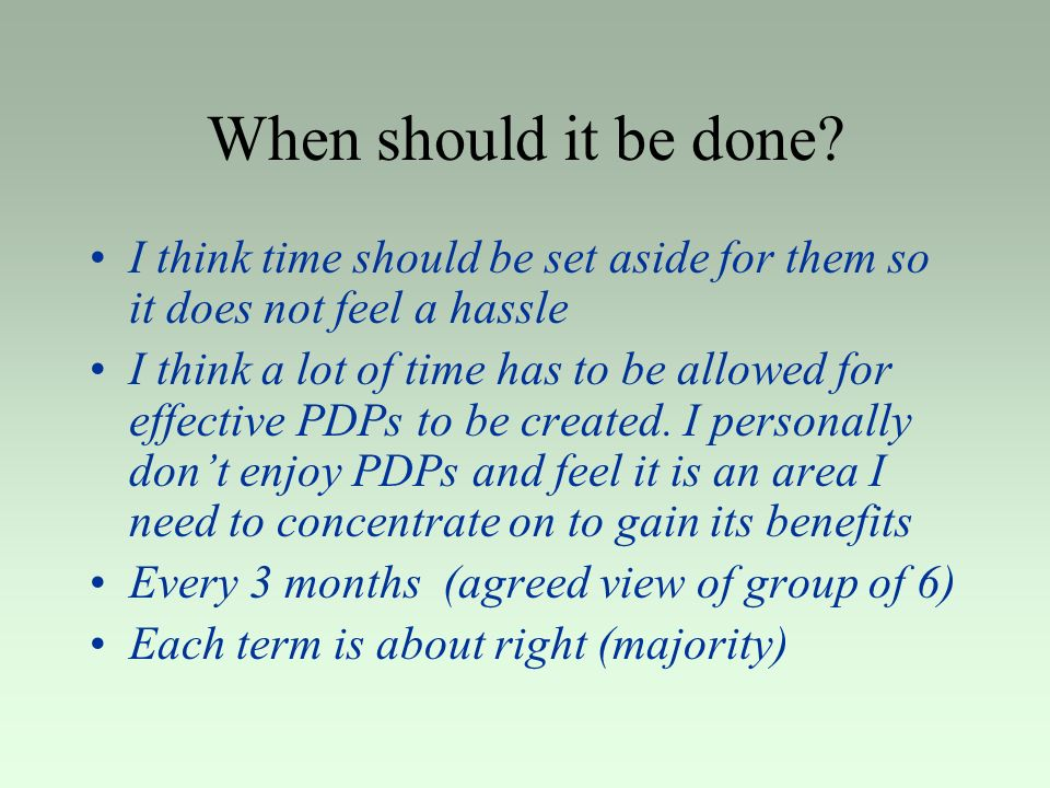 When should it be done I think time should be set aside for them so it does not feel a hassle.