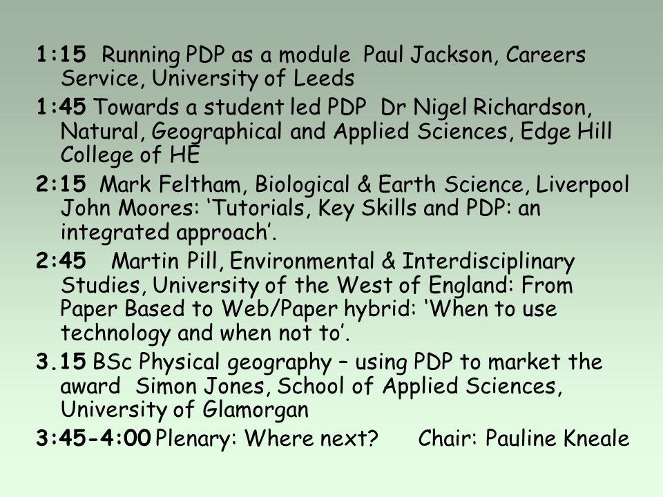 1:15 Running PDP as a module Paul Jackson, Careers Service, University of Leeds