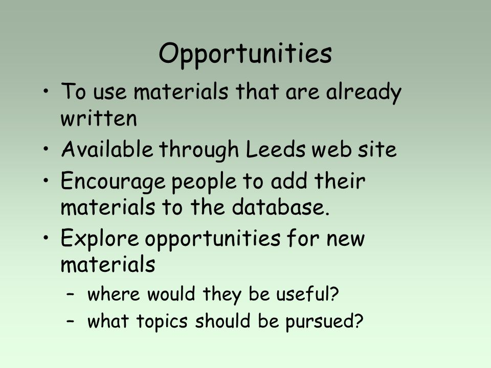Opportunities To use materials that are already written