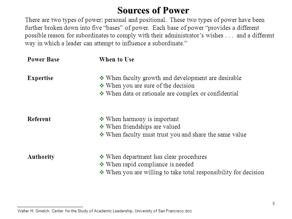 five sources leader power In a notable study of power conducted by social psychologists john r p french  and bertram raven in 1959, power is divided into five separate  power  resources, which may be effective for one leader, dealing with one target or  follower,.