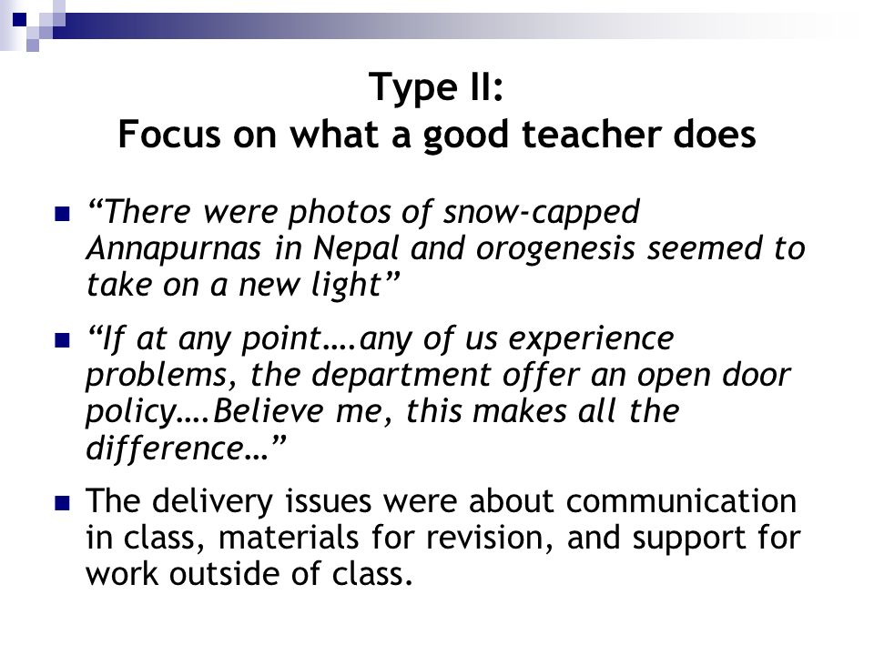 Type II: Focus on what a good teacher does