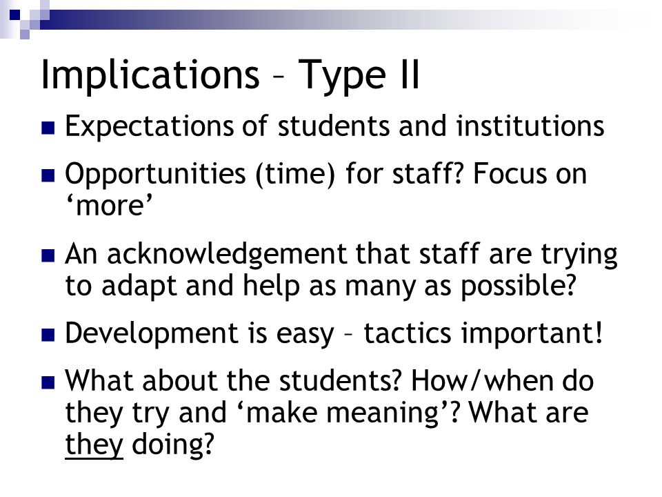 Implications – Type II Expectations of students and institutions