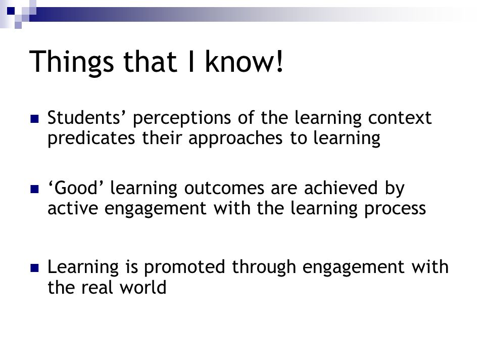 Things that I know! Students' perceptions of the learning context predicates their approaches to learning.