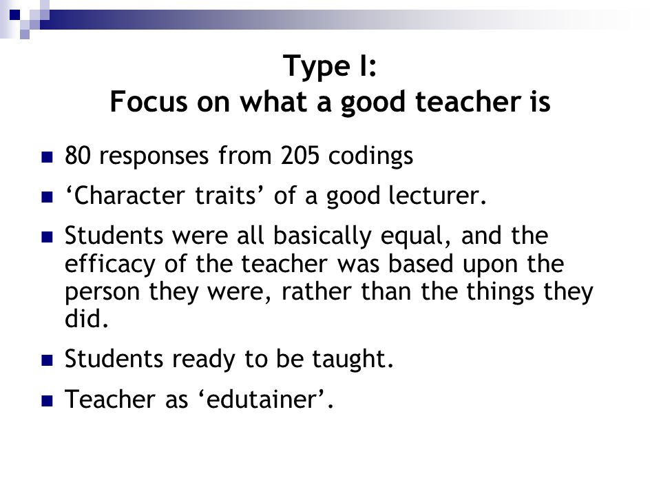 Type I: Focus on what a good teacher is