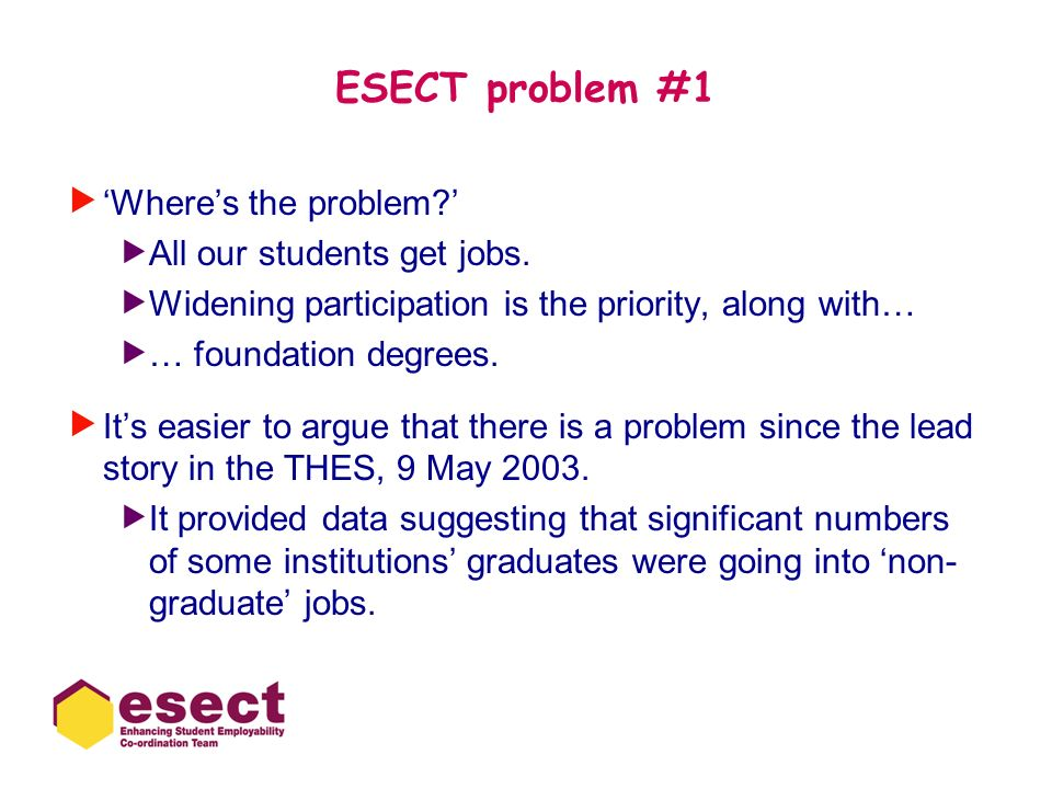ESECT problem #1 'Where's the problem ' All our students get jobs.