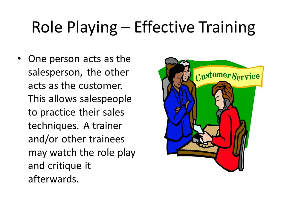 role play in sales Role-playing is a practice session and practice still makes perfect if we practice with purpose smartphones and any other distractions should be eliminated before the session even gets started.