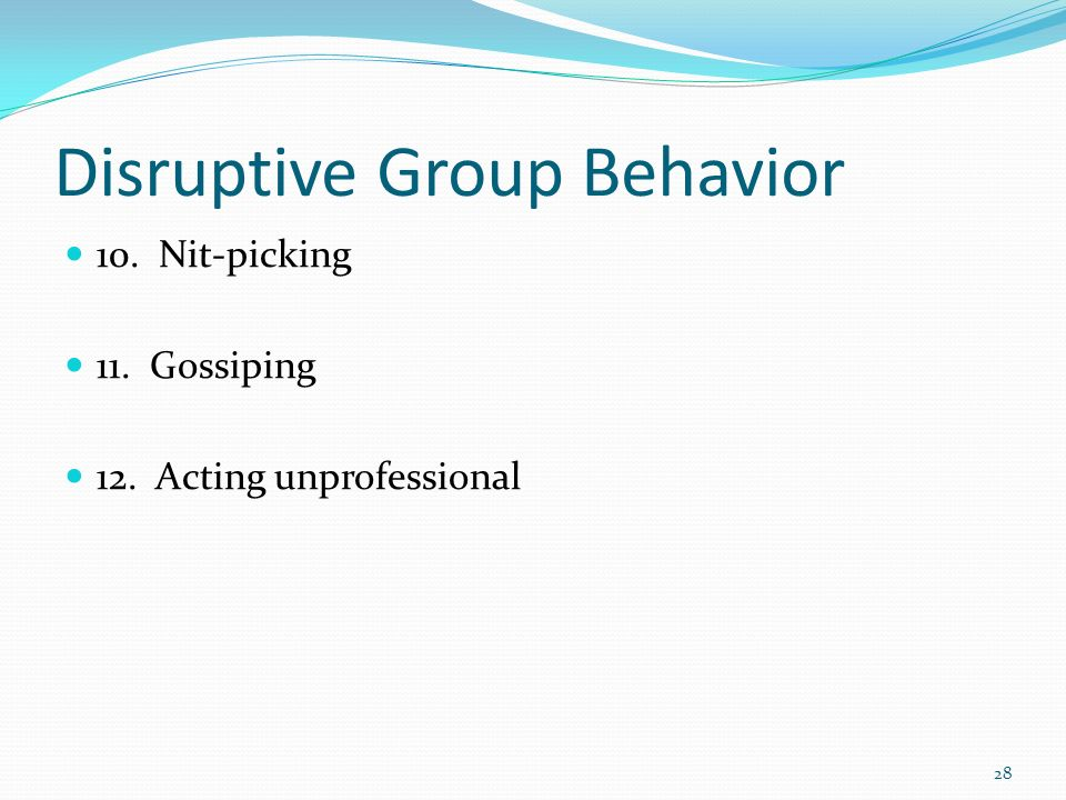 Disruptive Group Behavior