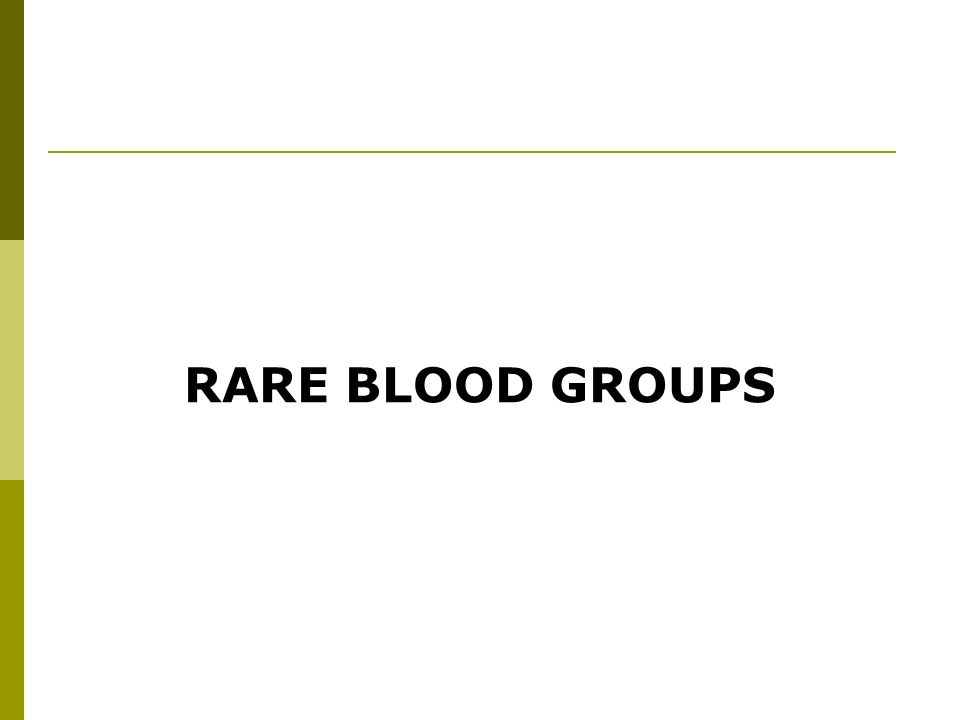 RARE BLOOD GROUPS