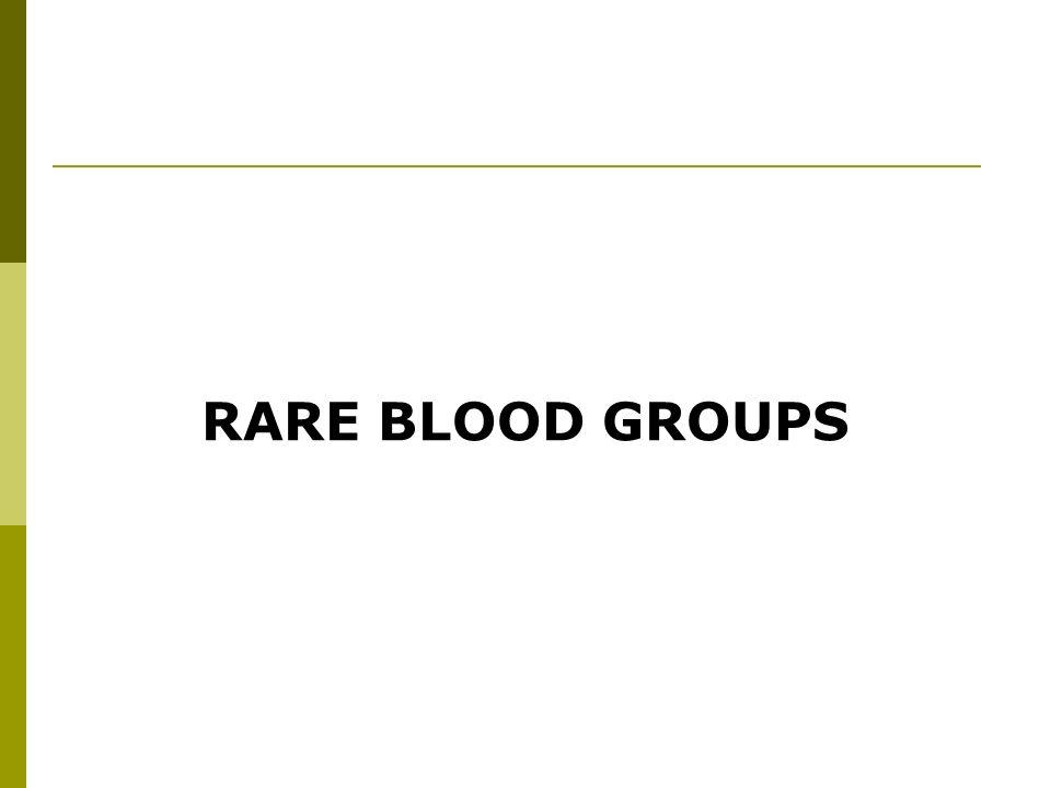 RARE BLOOD GROUPS
