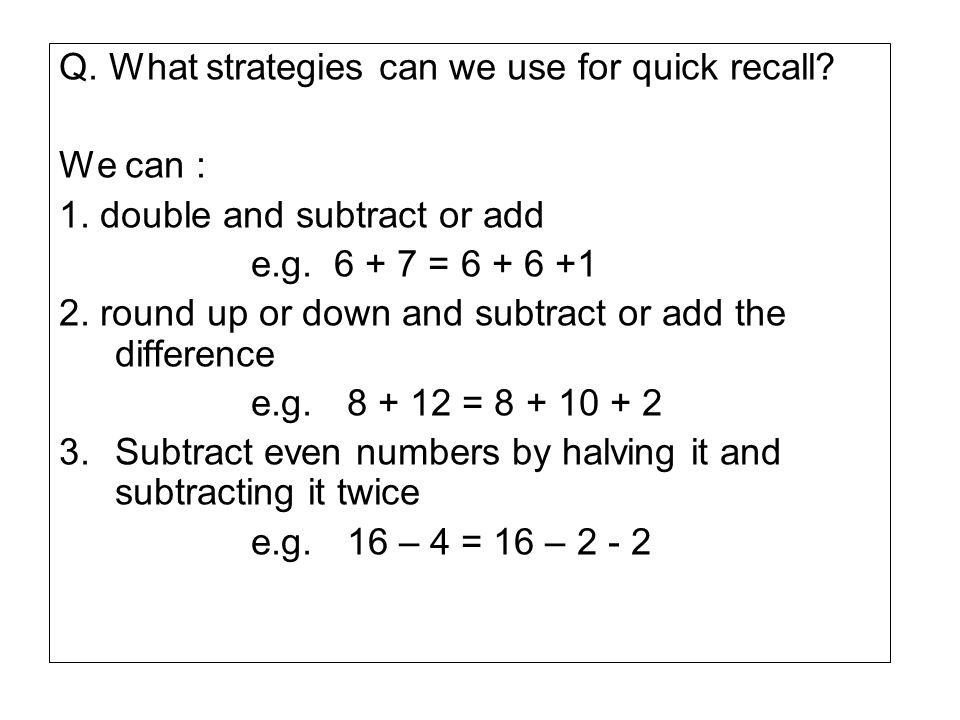 Q. What strategies can we use for quick recall