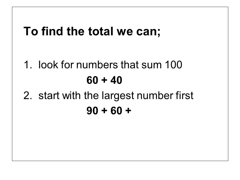 To find the total we can;
