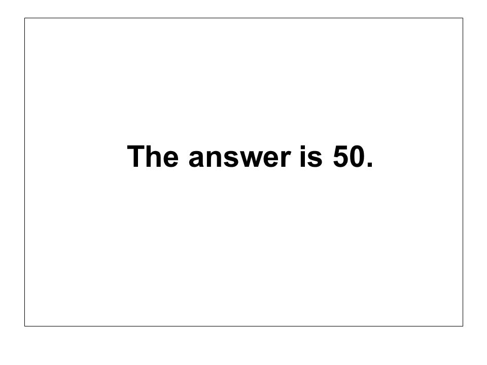 The answer is 50.