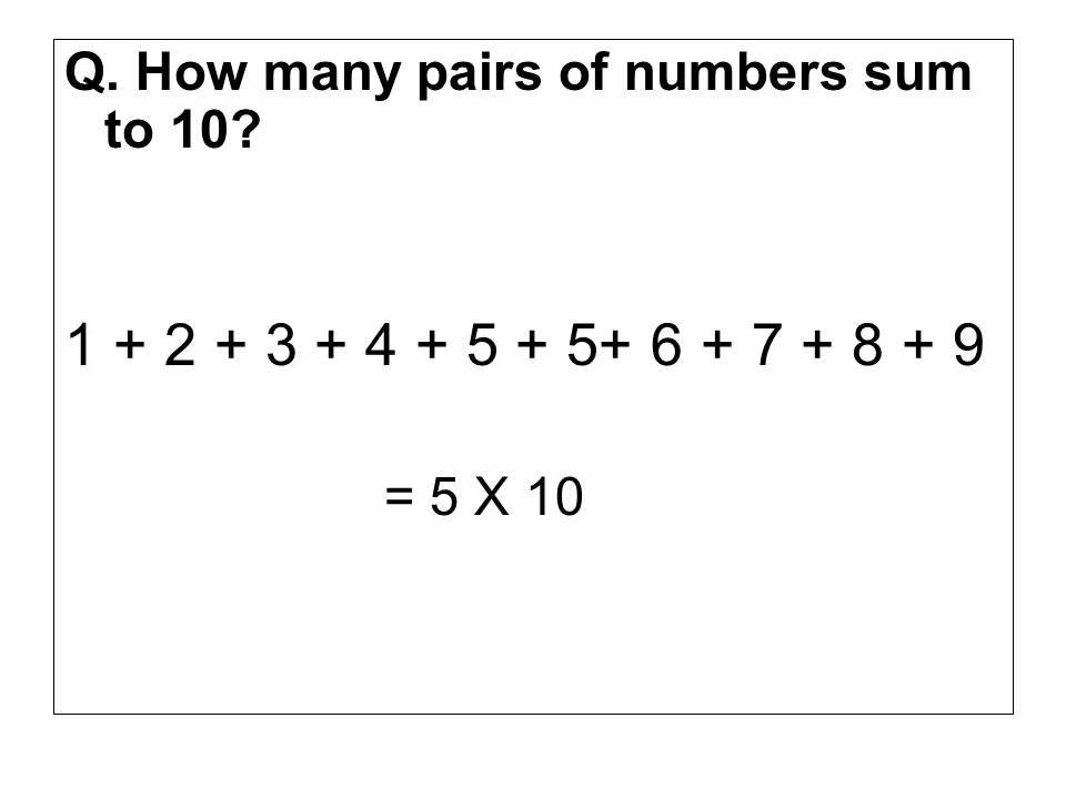 Q. How many pairs of numbers sum to 10