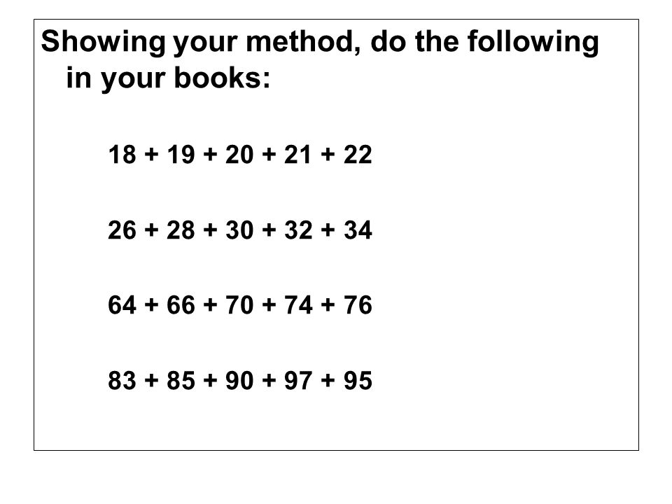 Showing your method, do the following in your books: