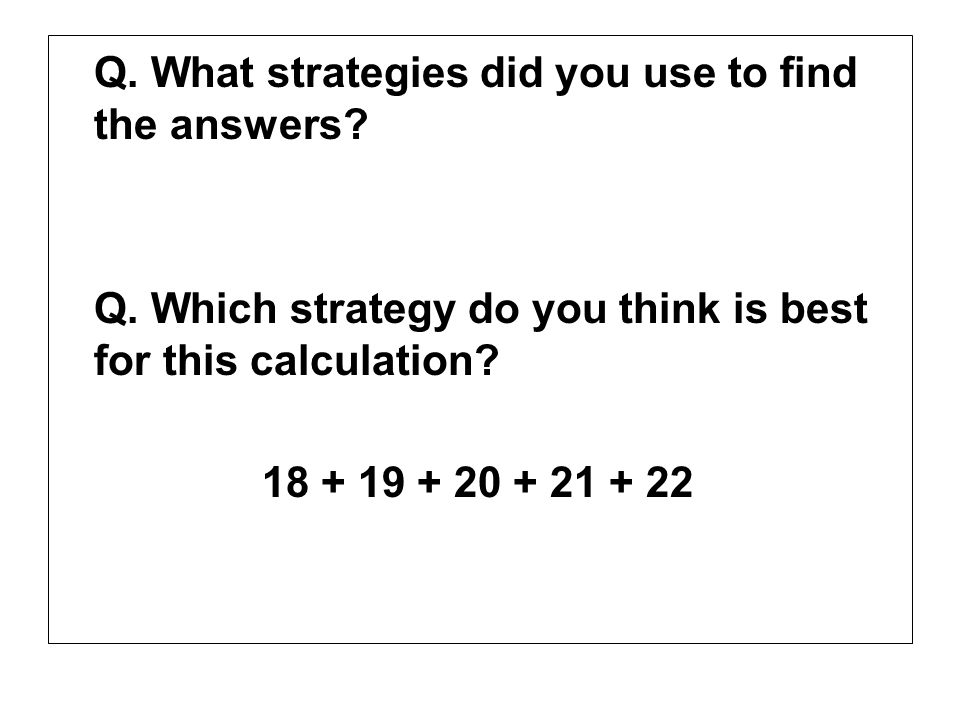Q. What strategies did you use to find the answers
