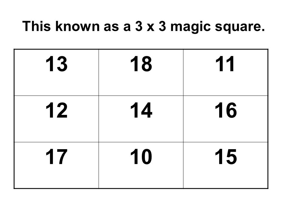 This known as a 3 x 3 magic square.