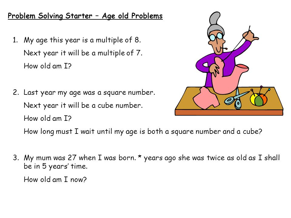 Problem Solving Starter – Age old Problems