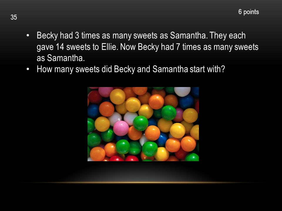 How many sweets did Becky and Samantha start with