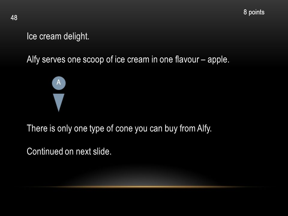 Alfy serves one scoop of ice cream in one flavour – apple.