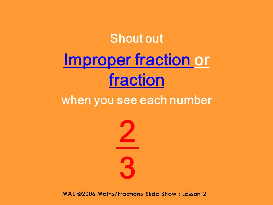 MALT©2006 Maths/Fractions Slide Show : Lesson 2