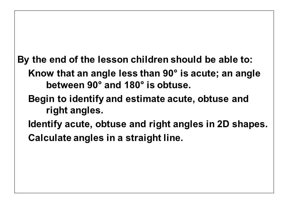 By the end of the lesson children should be able to: