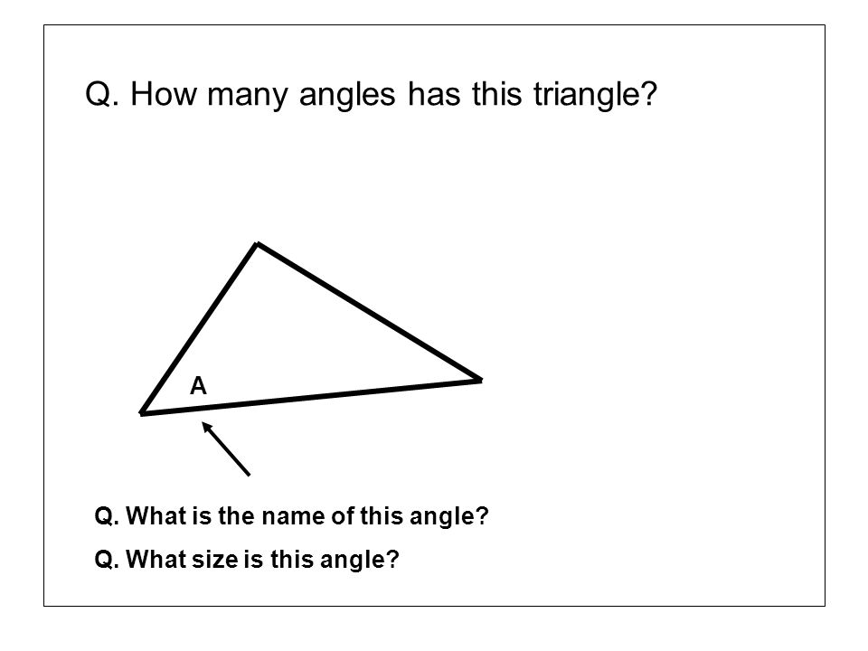Q. How many angles has this triangle