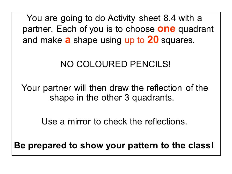 You are going to do Activity sheet 8. 4 with a partner