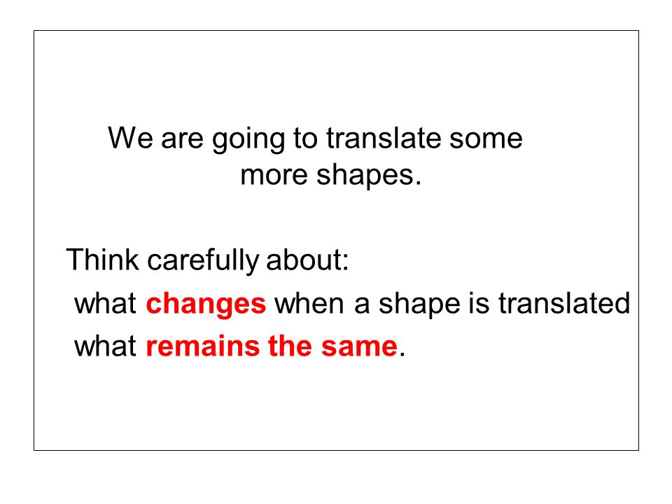 We are going to translate some more shapes.