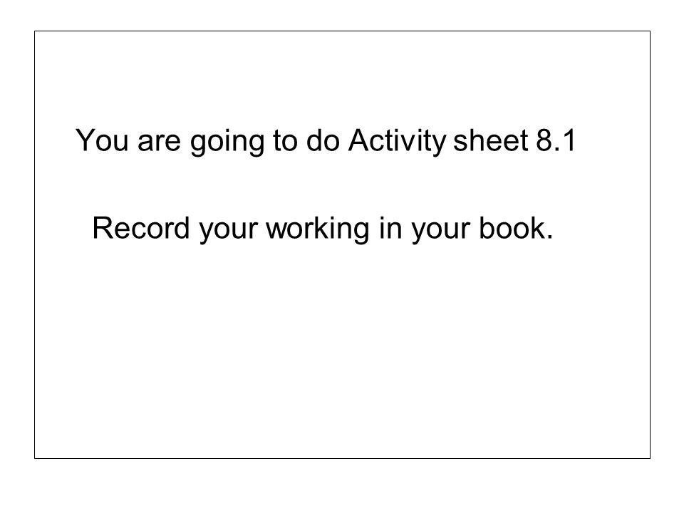 You are going to do Activity sheet 8.1