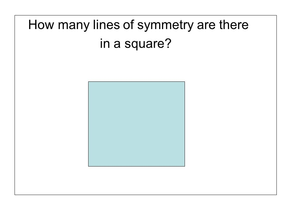 How many lines of symmetry are there