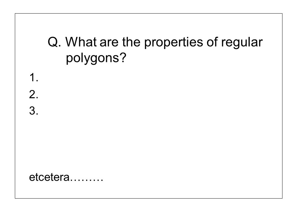 Q. What are the properties of regular polygons 1.