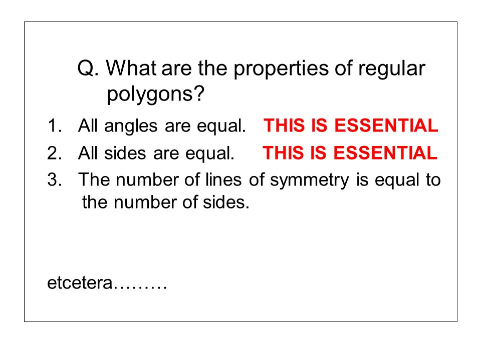 Q. What are the properties of regular polygons