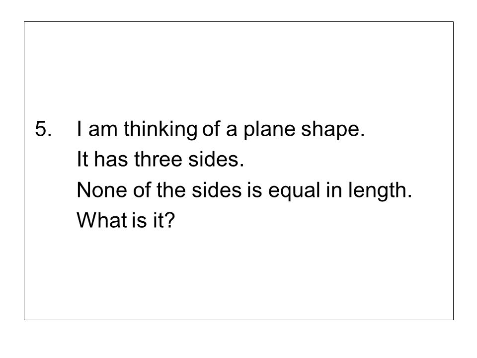5. I am thinking of a plane shape.