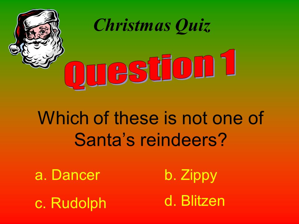 Which of these is not one of Santa's reindeers
