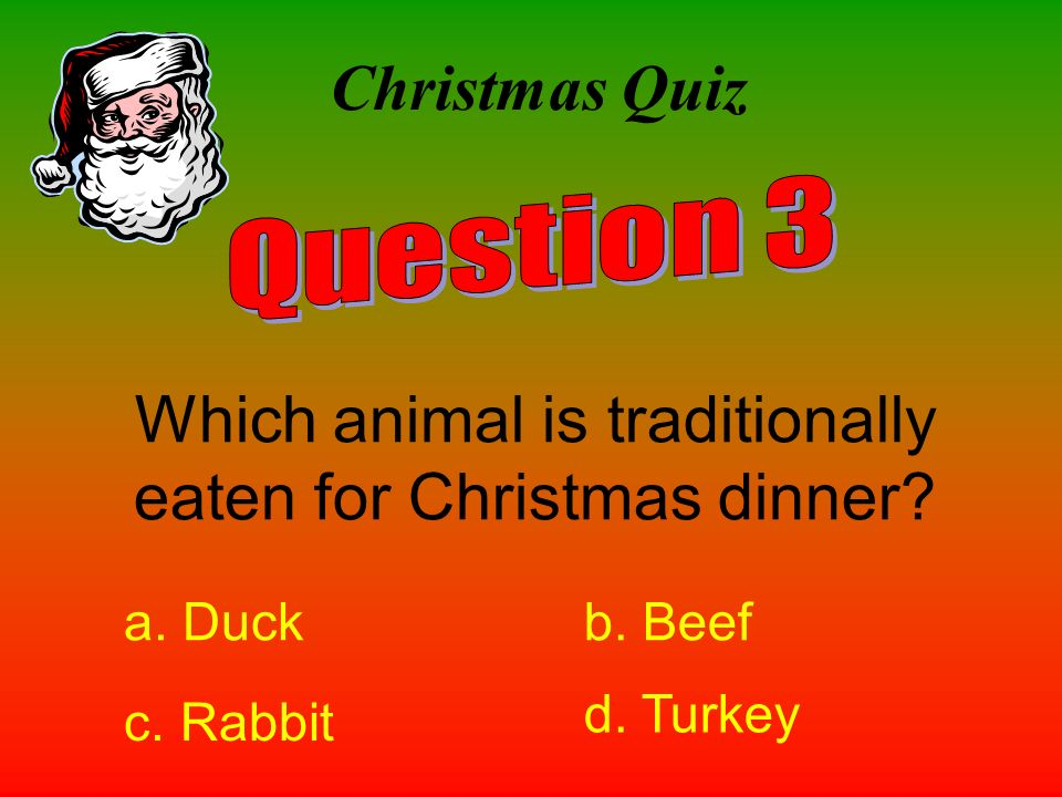 Which animal is traditionally eaten for Christmas dinner