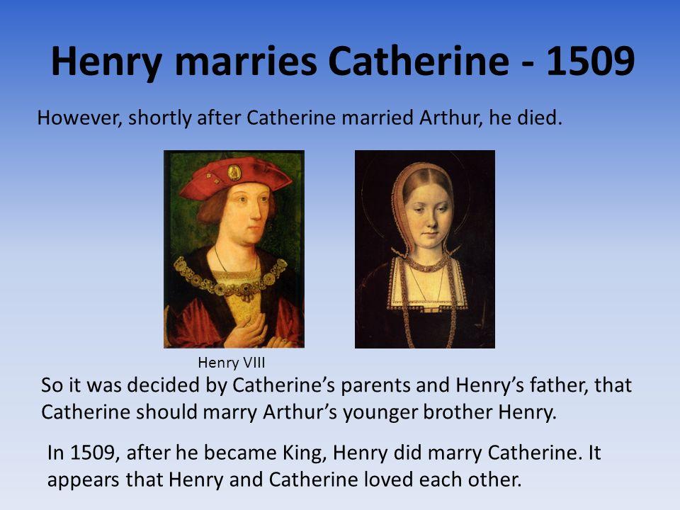 Henry marries Catherine - 1509