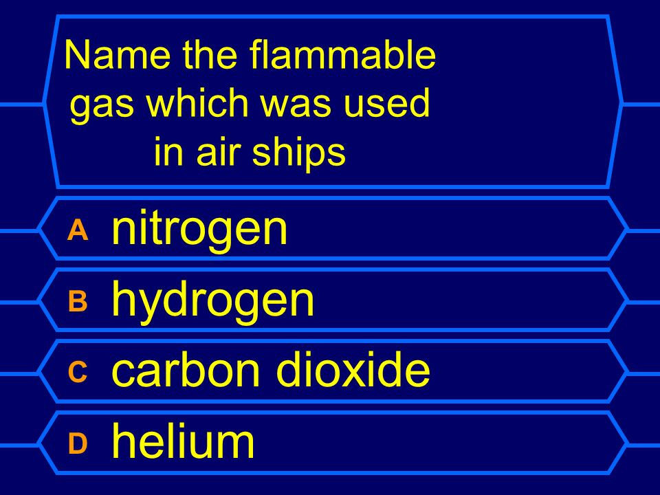 Name the flammable gas which was used in air ships