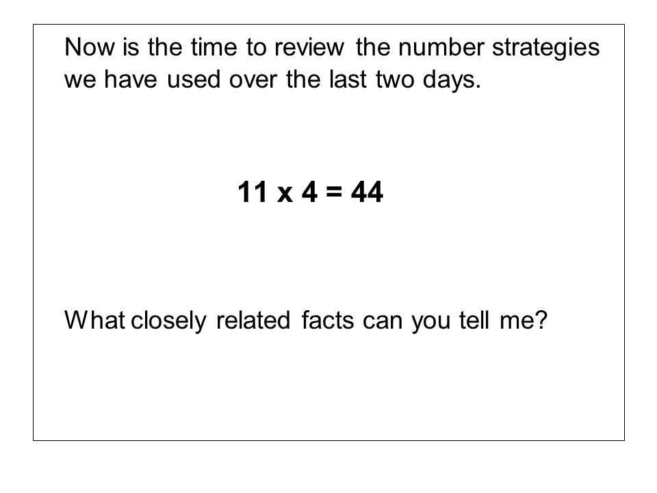 Now is the time to review the number strategies we have used over the last two days.