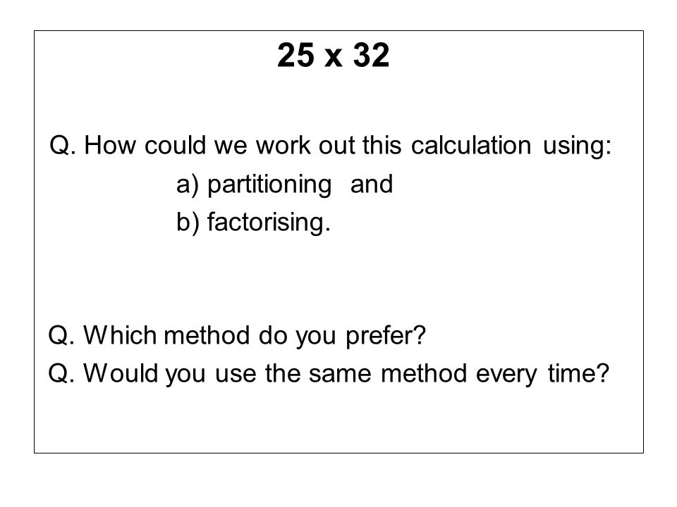 Q. How could we work out this calculation using: