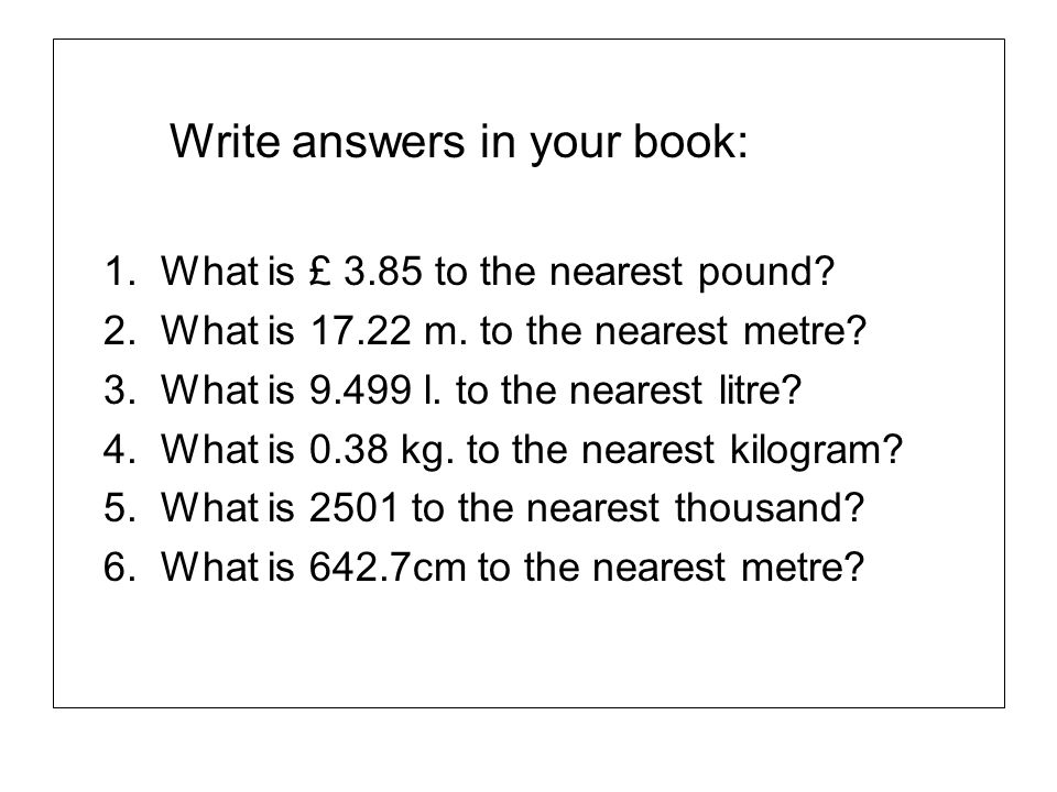 Write answers in your book: