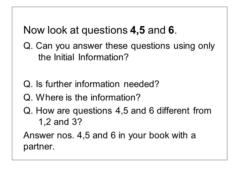 Now look at questions 4,5 and 6.