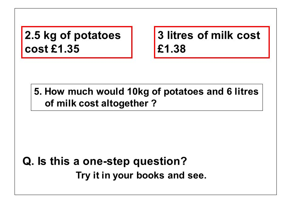 Q. Is this a one-step question Try it in your books and see.
