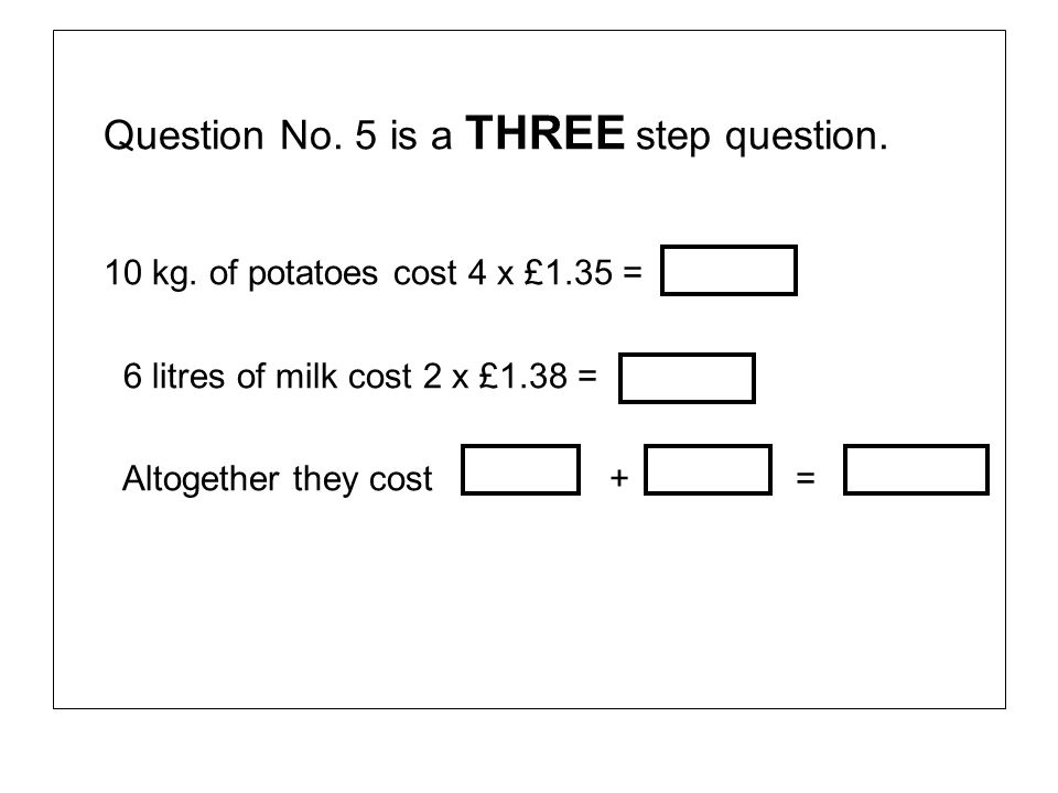 Question No. 5 is a THREE step question.