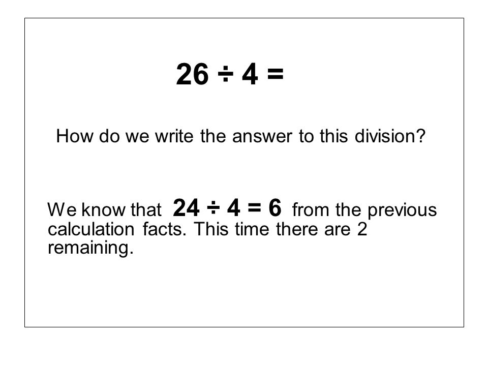 How do we write the answer to this division