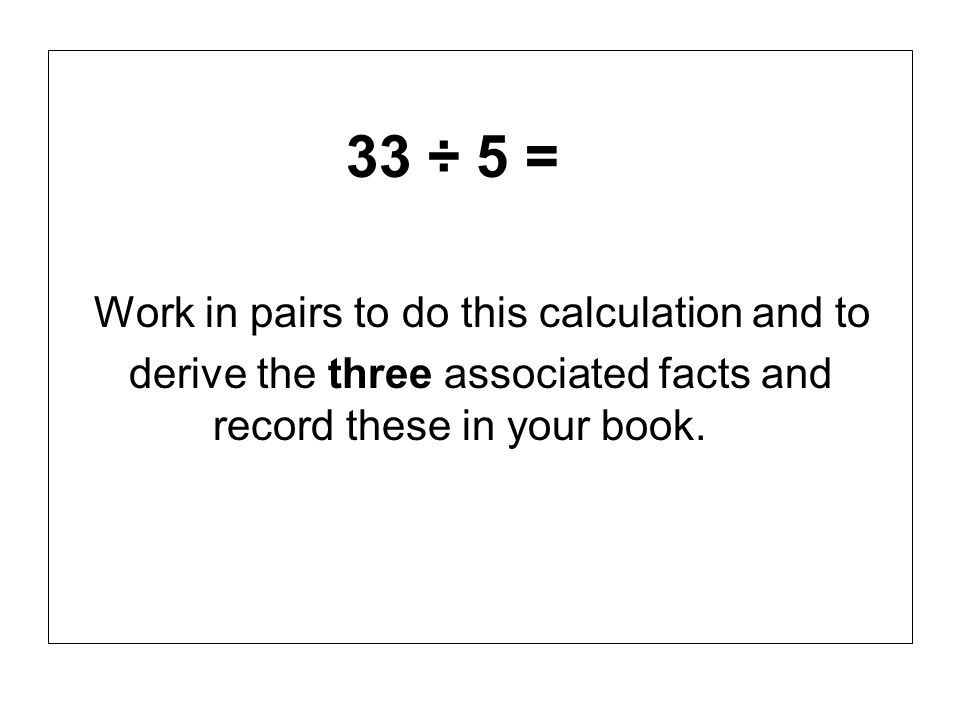 derive the three associated facts and record these in your book.