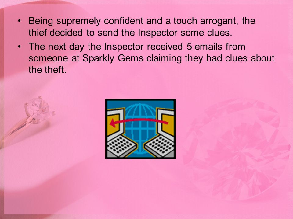 Being supremely confident and a touch arrogant, the thief decided to send the Inspector some clues.