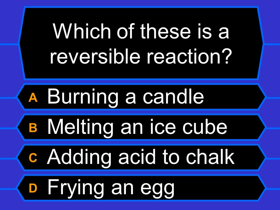 Which of these is a reversible reaction
