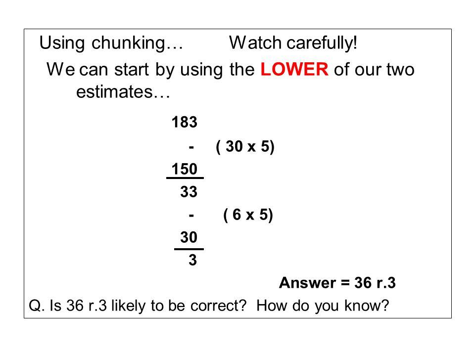 183 Using chunking… Watch carefully!